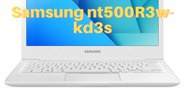 Samsung nt500R3w-kd3s maaisse-13-kbl REV 1.0 BA41-02540A bios bin